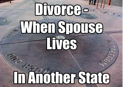 how_to_divorce_when_spouse_lives_in_another_state_california_divorce