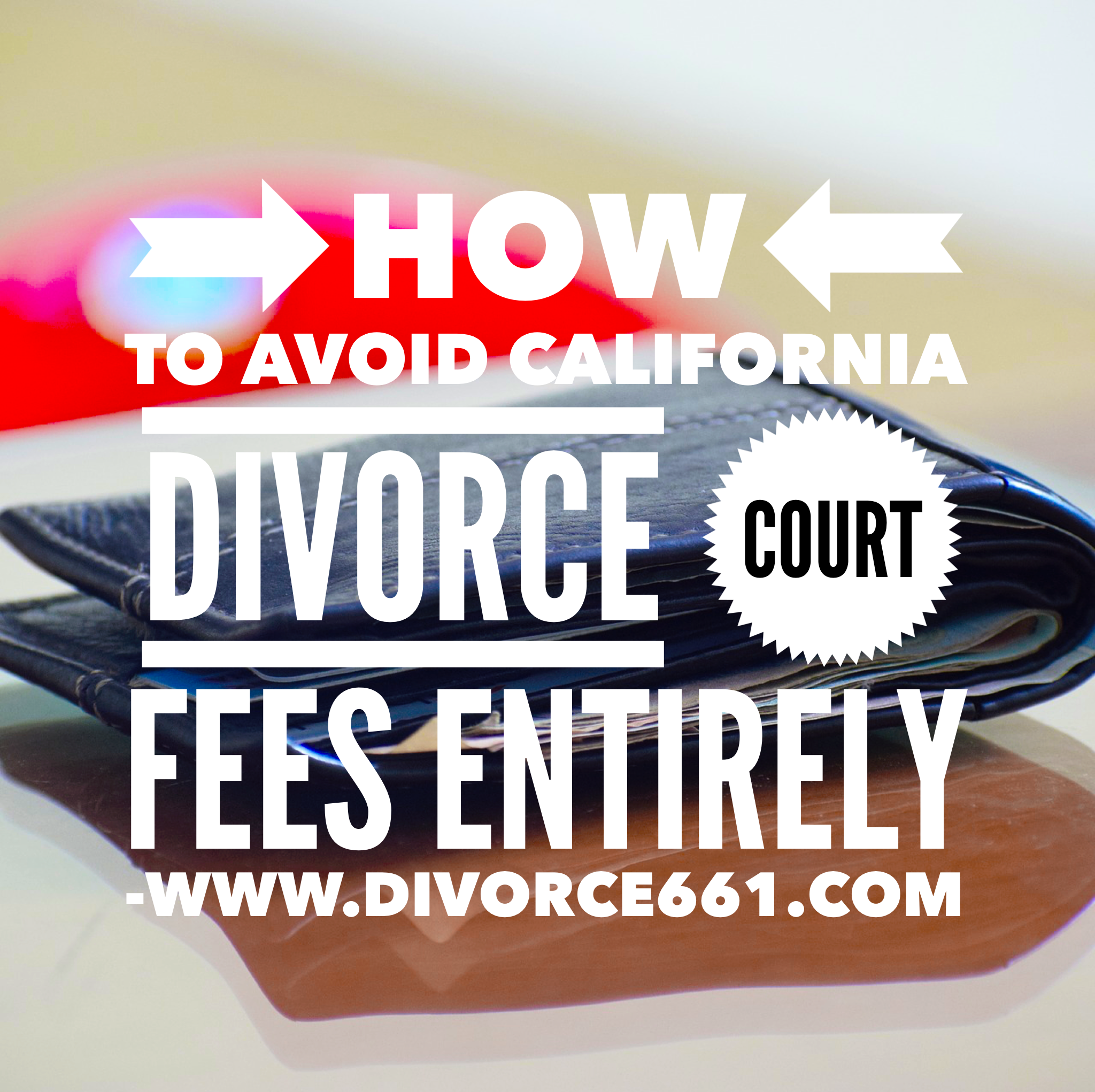 Divorce Court Records: California Divorce And How To Avoid Paying Court Fees